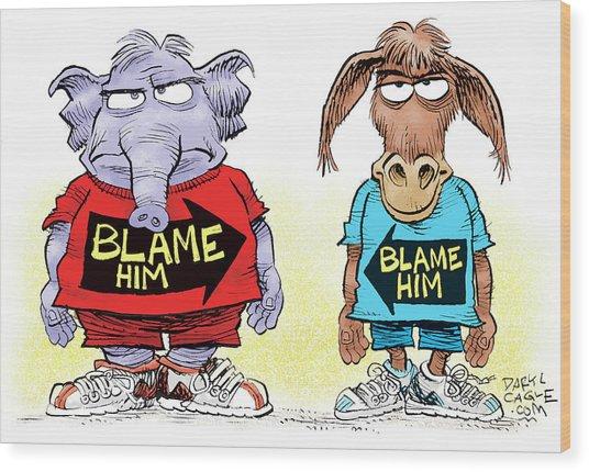 Blame Him Wood Print