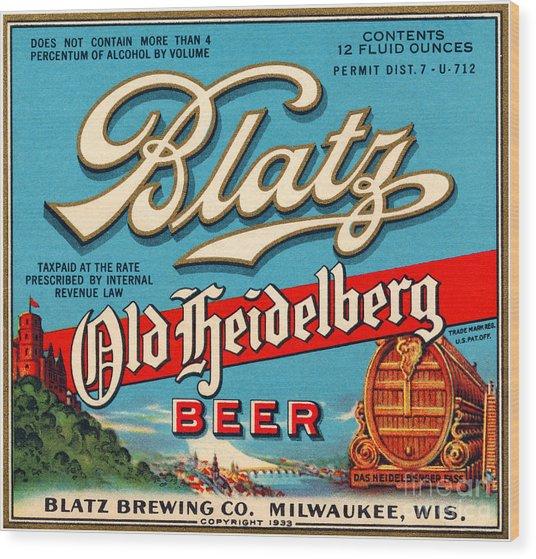Blatz Old Heidelberg Vintage Beer Label Restored Wood Print