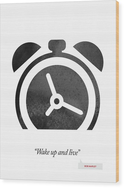 Bob Marley Quote - Wake Up And Live Wood Print by Aged Pixel