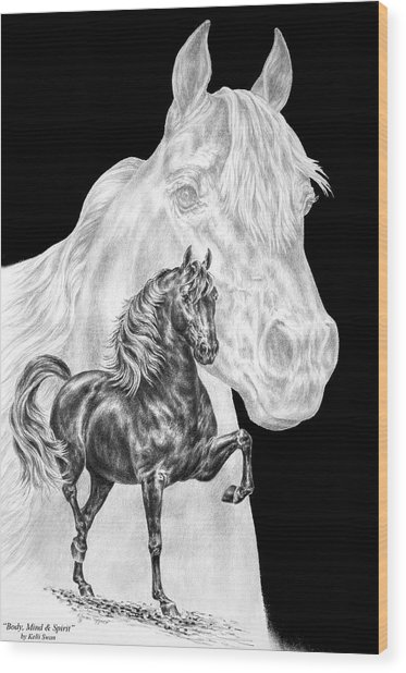 Body Mind And Spirit - Morgan Horse Print  Wood Print