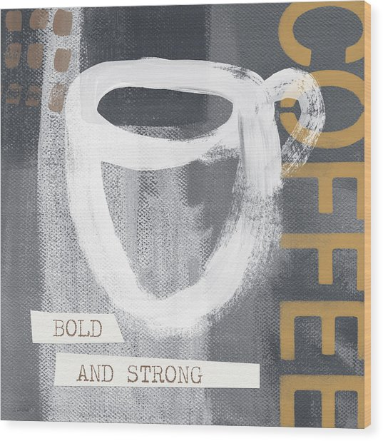 Bold And Strong- Art By Linda Woods Wood Print