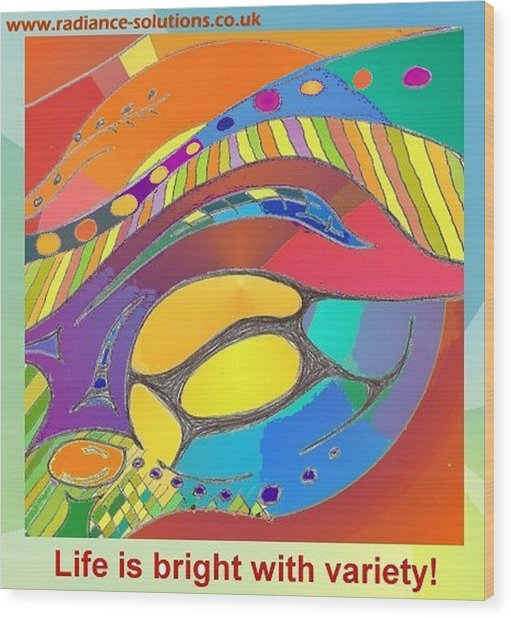 Bold Organic - Life Is Bright With Variety Wood Print