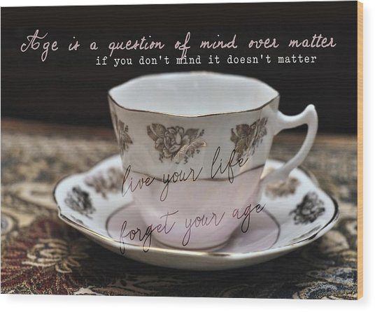 Bone China Quote Wood Print by JAMART Photography