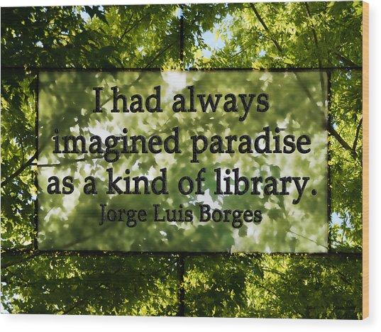 Books Are A Paradise Wood Print