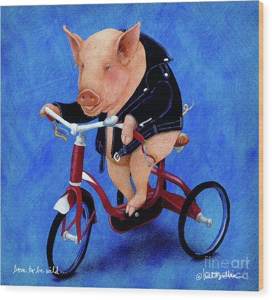 Born To Be Wild... Wood Print by Will Bullas