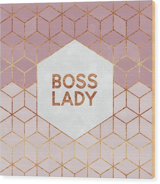 Boss Lady Wood Print