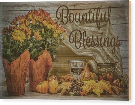 Bountiful Blessings Wood Print