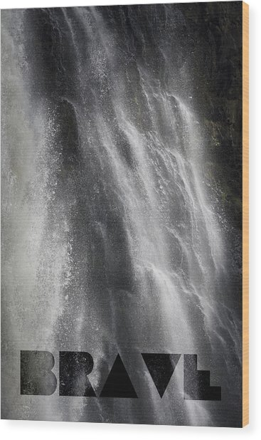 Wood Print featuring the photograph Brave by Jocelyn Friis