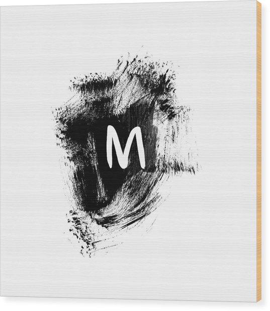 Brushstroe M -monogram Art By Linda Woods Wood Print