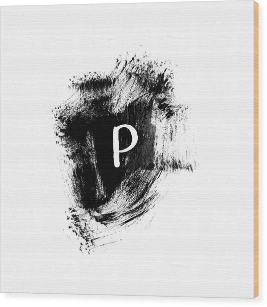 Brushstroke P -monogram Art By Linda Woods Wood Print