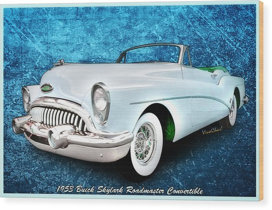 Buick Skylark Roadmaster Convertible For 1953 Wood Print
