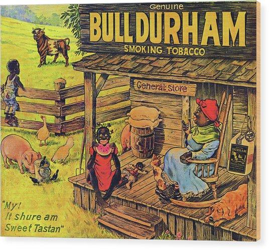 Wood Print featuring the digital art Bull Durham My It Shure Am Sweet Tastan by ReInVintaged