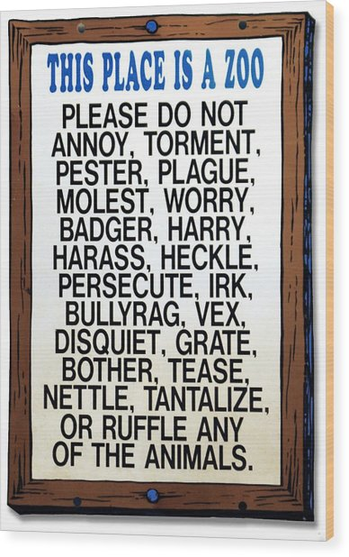 Zoo Sign - Bullyrag? Wood Print