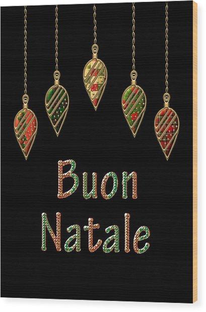 Buon Natale Italian Merry Christmas Wood Print