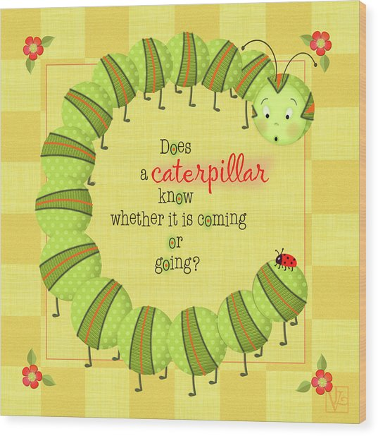 C Is For Caterpillar Wood Print