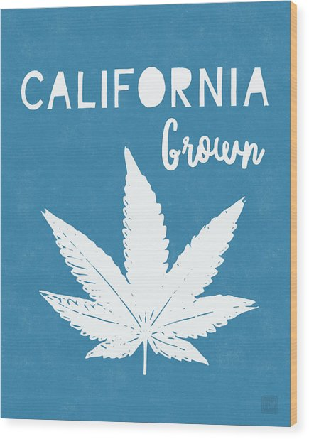 California Grown Cannabis- Art By Linda Woods Wood Print
