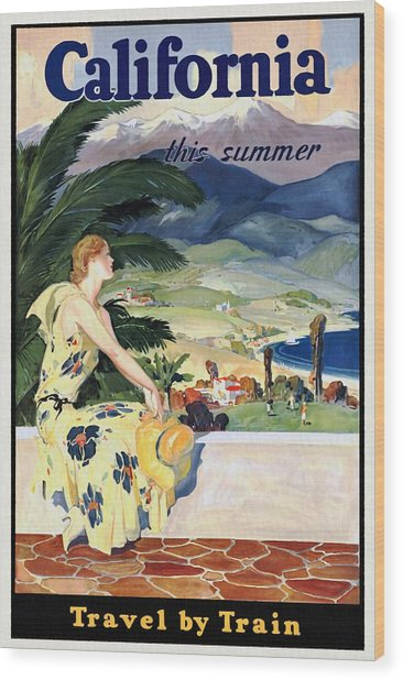 California This Summer - Travel By Train - Vintage Poster Restored Wood Print