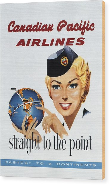 Canadian Pacific Airlines - Straight To The Point - Retro Travel Poster - Vintage Poster Wood Print