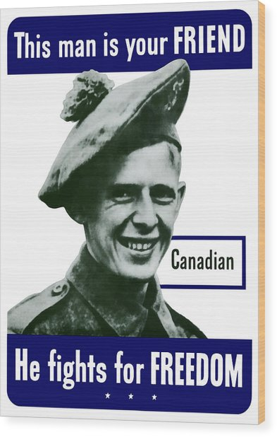 Canadian This Man Is Your Friend Wood Print