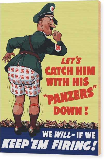 Catch Him With His Panzers Down Wood Print