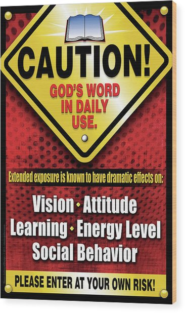 Caution God's Word In Daily Use Wood Print