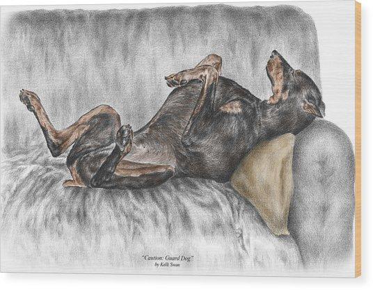 Caution Guard Dog - Doberman Pinscher Print Color Tinted Wood Print