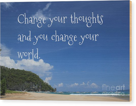 Change Your Thoughts Wood Print