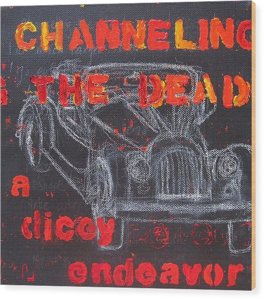 Channelling The Dead A Dicey Endeavor Wood Print by Natalie Mae Richards