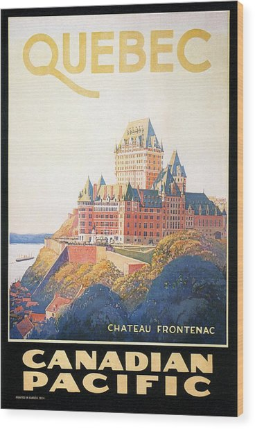 Chateau Frontenac Luxury Hotel In Quebec, Canada - Vintage Travel Advertising Poster Wood Print