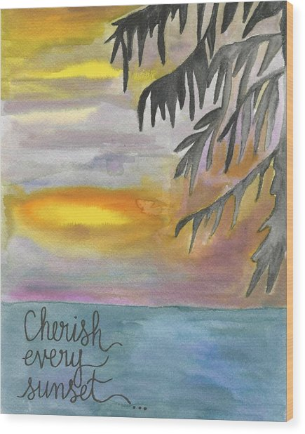 Cherish Every Sunset Wood Print