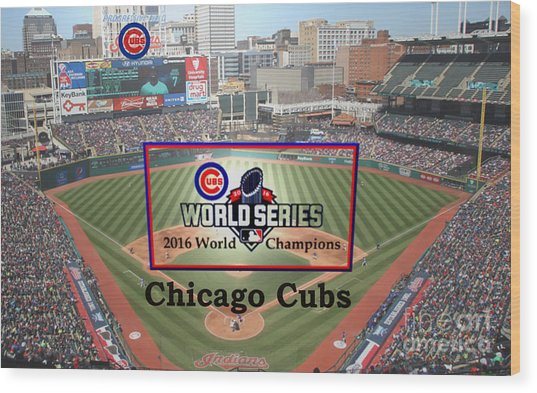 Chicago Cubs - 2016 World Series Champions Wood Print