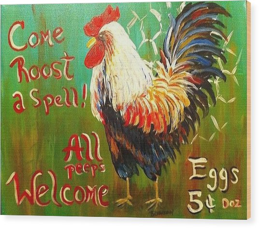 Chicken Welcome 3 Wood Print