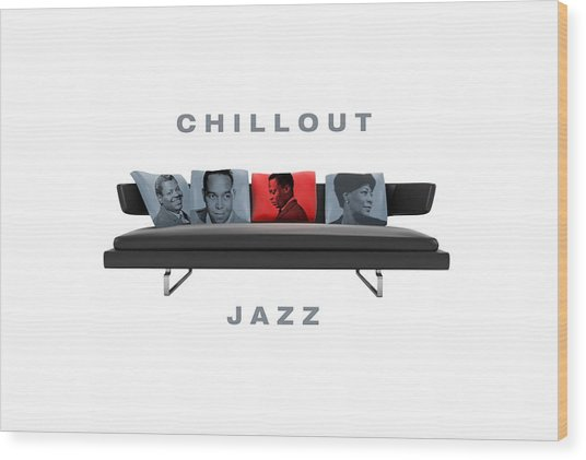 Chillout Jazz Wood Print