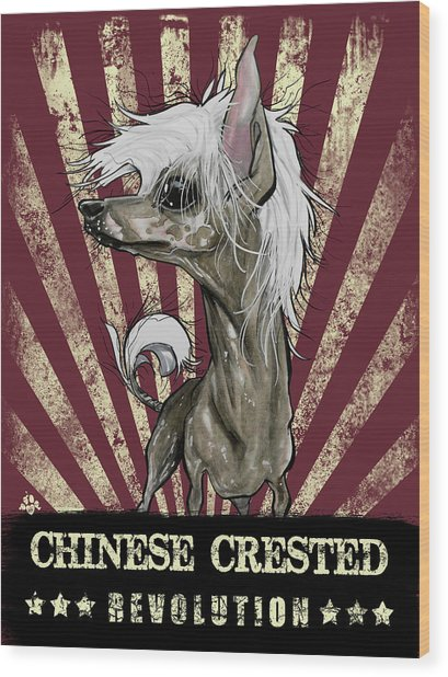 Chinese Crested Revolution Wood Print