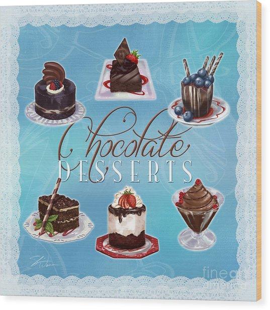 Chocolate Desserts Wood Print