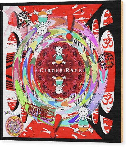 Circle Rage Wood Print