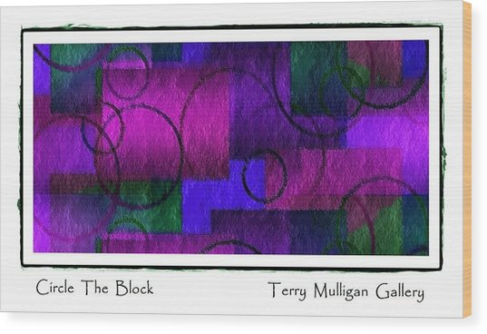 Circle The Block In Purple And Blue Wood Print by Terry Mulligan