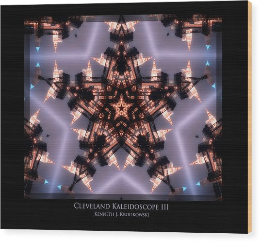 Cleveland Kaleidoscope IIi Wood Print by Kenneth Krolikowski