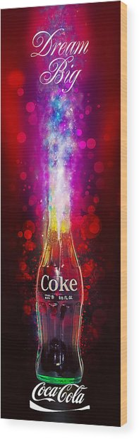 Coca-cola Dream Big Wood Print