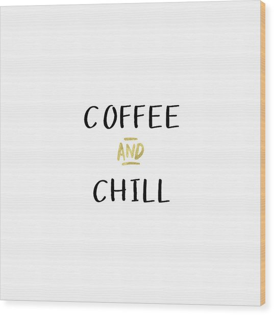 Coffee And Chill-art By Linda Woods Wood Print