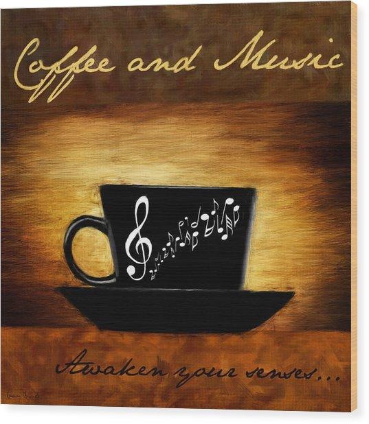 Coffee And Music Wood Print