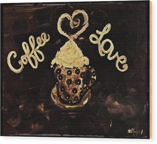 Coffee Love Wood Print
