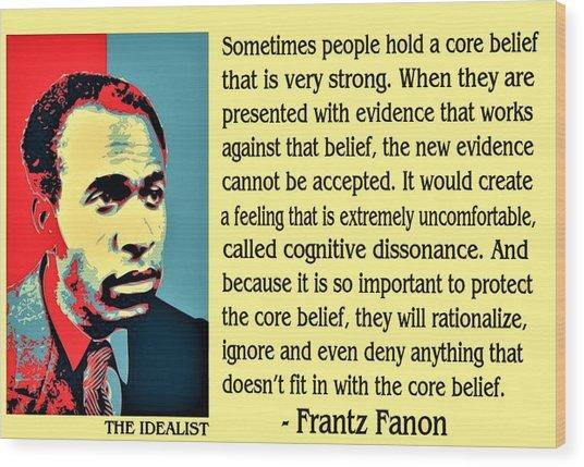 Cognitive Dissonance Frantz Fanon Wood Print
