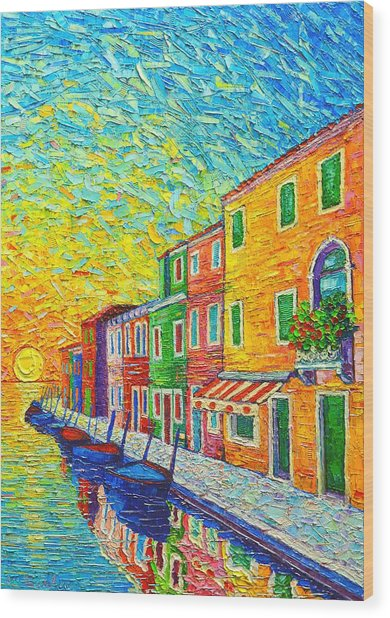 Colorful Burano Sunrise - Venice - Italy - Palette Knife Oil Painting By Ana Maria Edulescu Wood Print