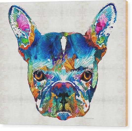Colorful French Bulldog Dog Art By Sharon Cummings Wood Print