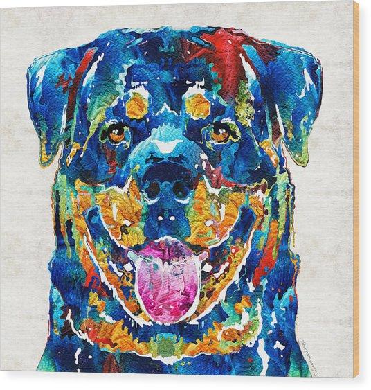 Colorful Rottie Art - Rottweiler By Sharon Cummings Wood Print