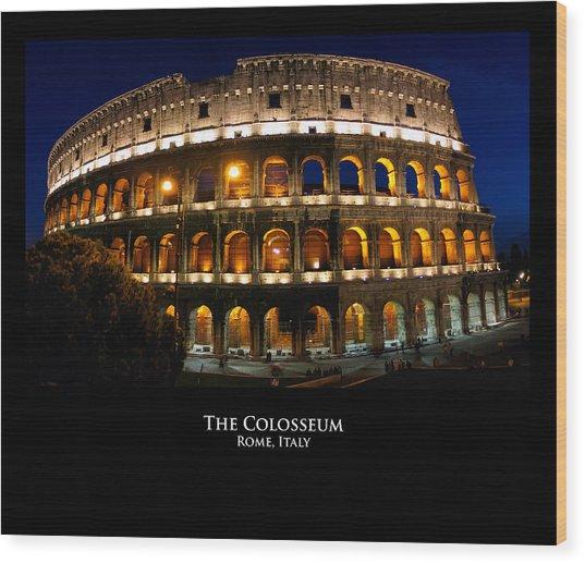Colosseum At Night Wood Print by Alan Zeleznikar