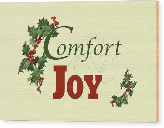 Comfort And Joy Wood Print