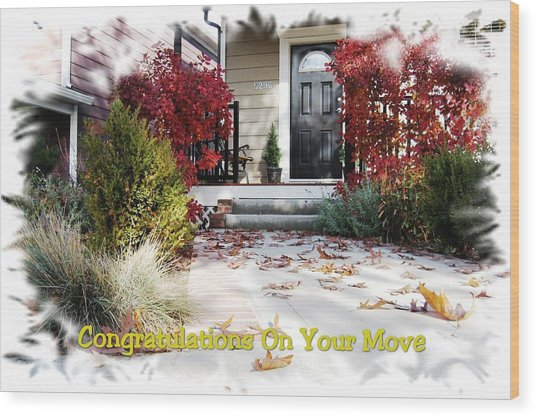 Congratulations On Your Move Wood Print