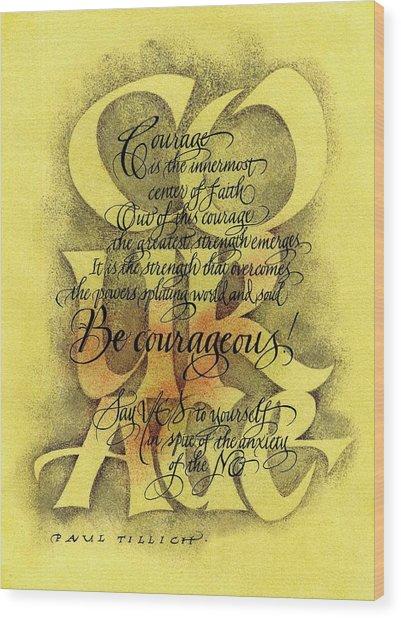 Courage 2 Wood Print